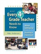What Every 4th Grade Teacher Needs to Know: About Setting Up and Running a Classroom