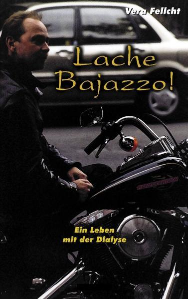 Lache Bajazzo! Ein Leben mit der Dialyse als Buch
