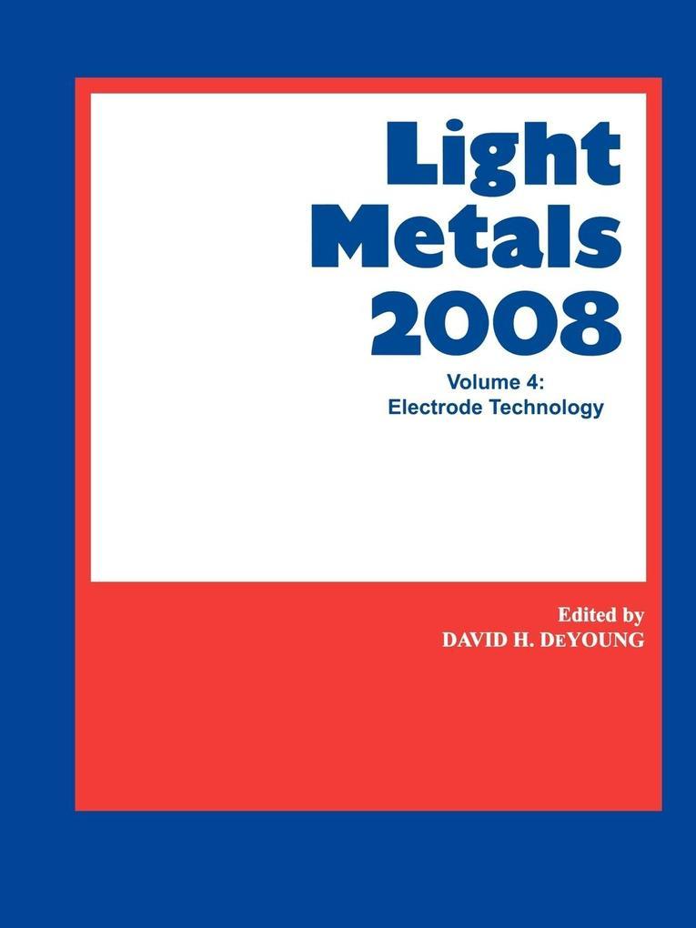 Light Metals 2008 Volume 4 als Taschenbuch