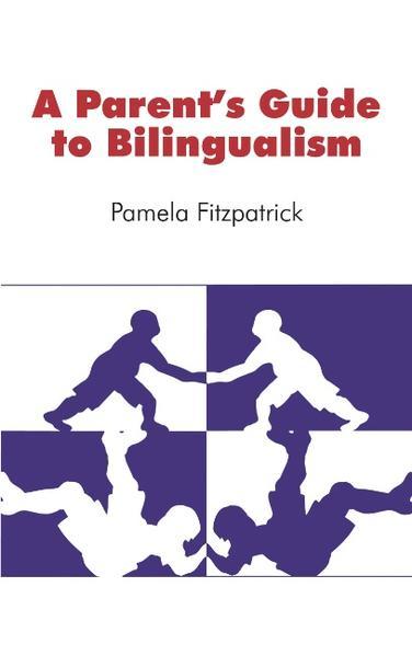 A Parent's Guide to Bilingualism als Buch (kartoniert)