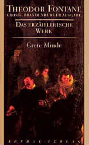 Das erzählerische Werk 03. Grete Minde als Buch (gebunden)