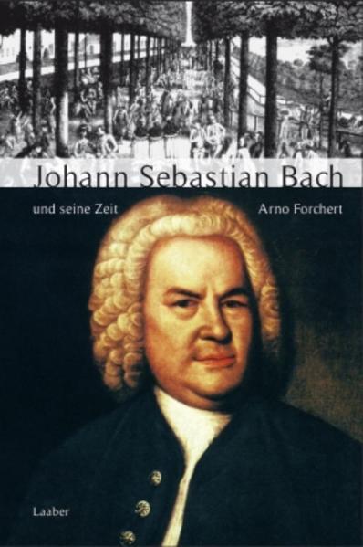 Große Komponisten und ihre Zeit. Johann Sebastian Bach und seine Zeit als Buch