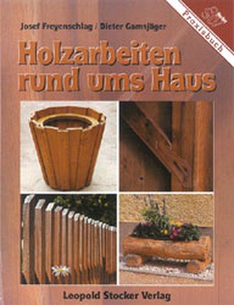 Holzarbeiten rund ums Haus als Buch