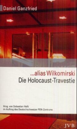 ... alias Wilkomirski. Die Holocaust-Travestie als Buch (kartoniert)