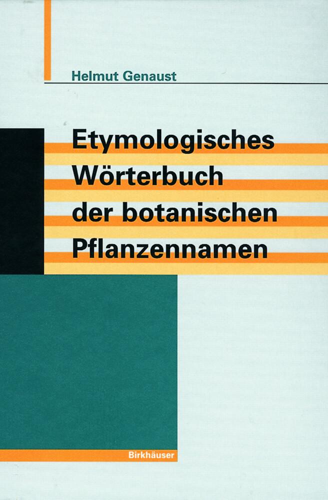 Etymologisches Wörterbuch der botanischen Pflanzennamen als Buch (gebunden)