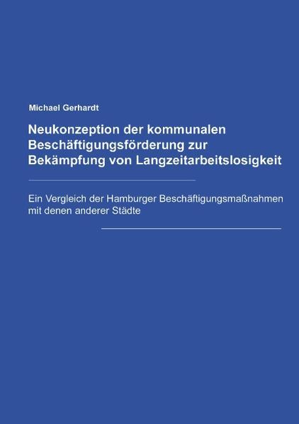 Neukonzeption der Kommunalen Beschäftigungsförderung zur Bekämpfung von Langzeitarbeitslosigkeit als Buch (kartoniert)