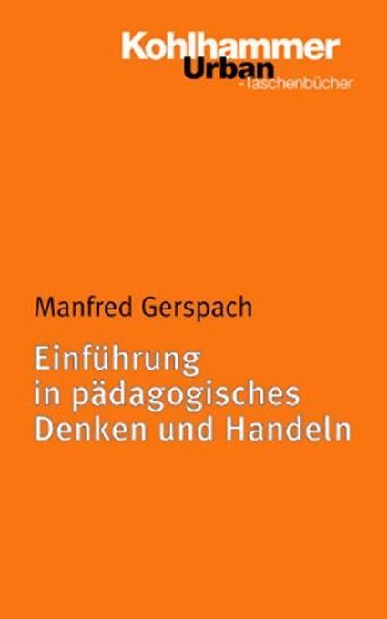 Einführung in pädagogisches Denken und Handeln als Taschenbuch