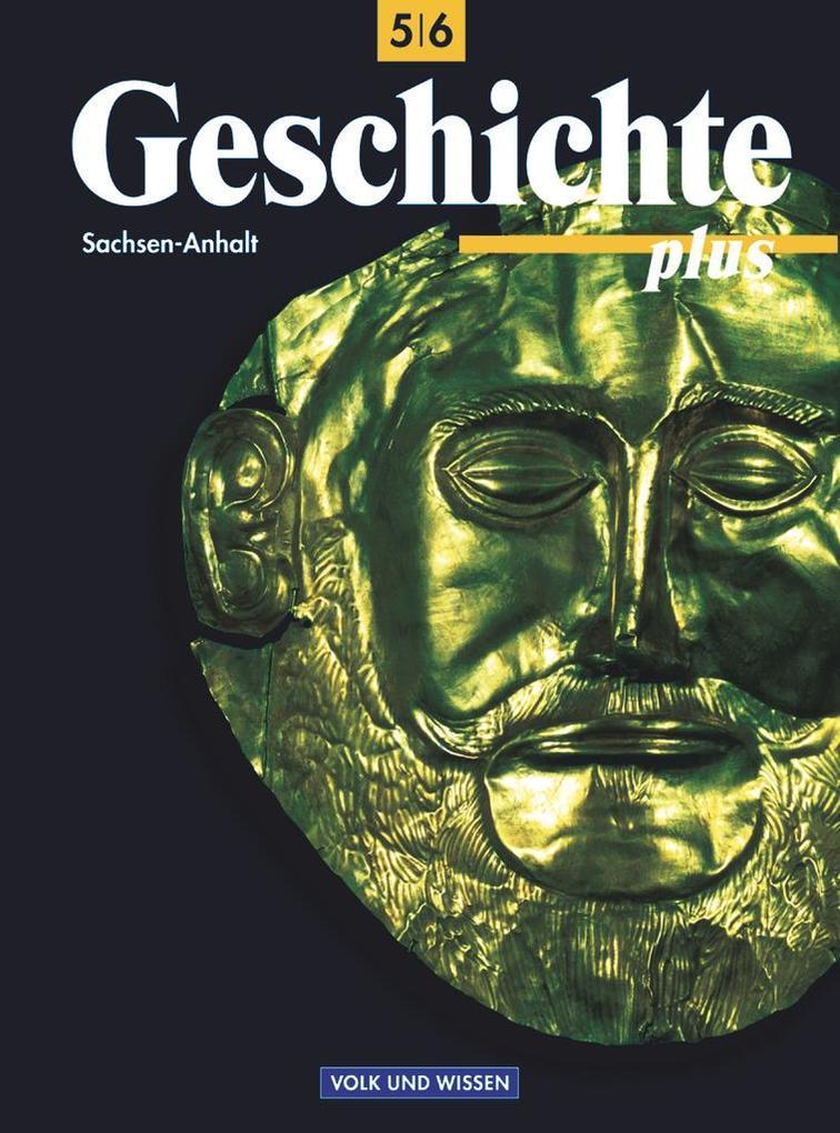 Geschichte plus 5/6. Lehrbuch. Sachsen-Anhalt. Förderstufe. RSR als Buch (kartoniert)