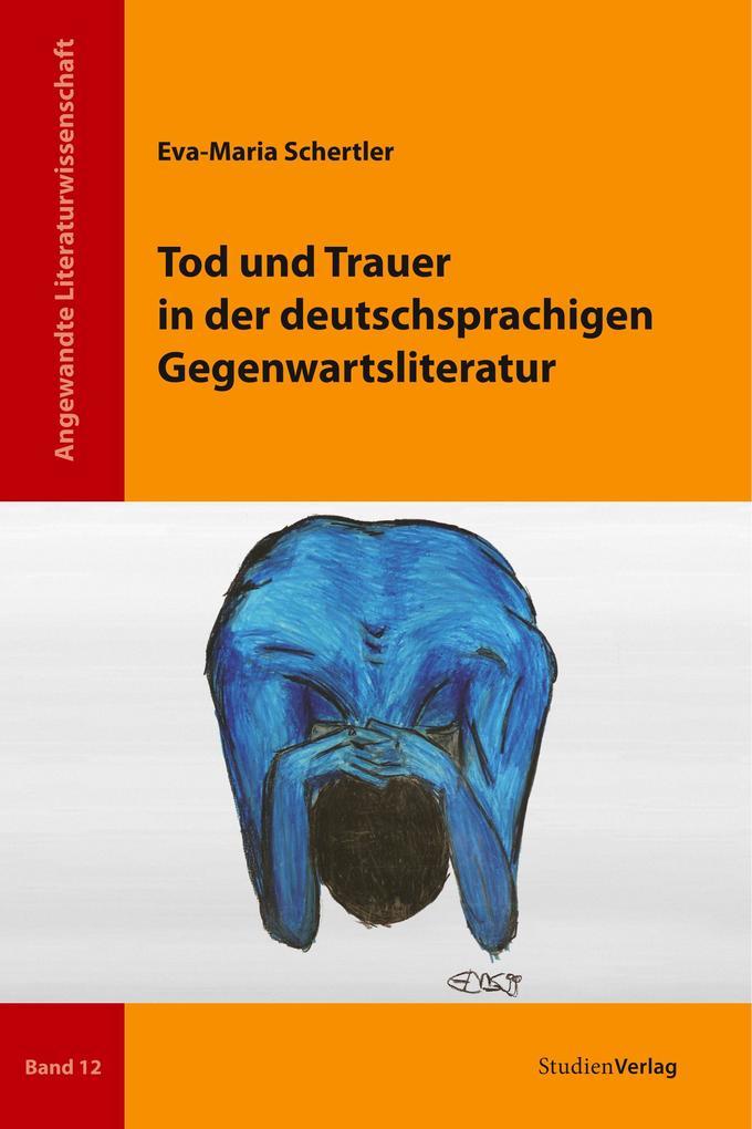 Tod und Trauer in der deutschsprachigen Gegenwartsliteratur als Buch (kartoniert)