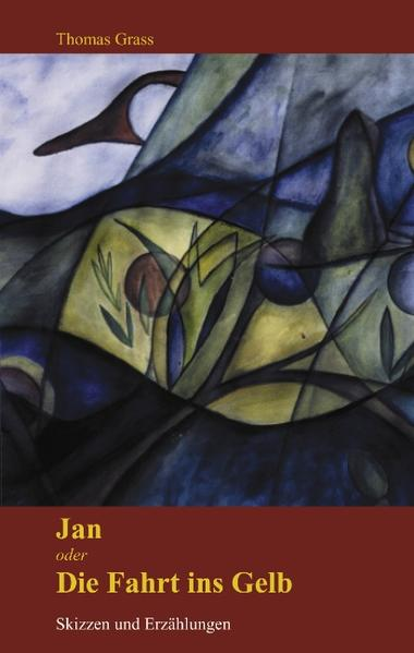Jan oder die Fahrt ins Gelb als Buch (kartoniert)