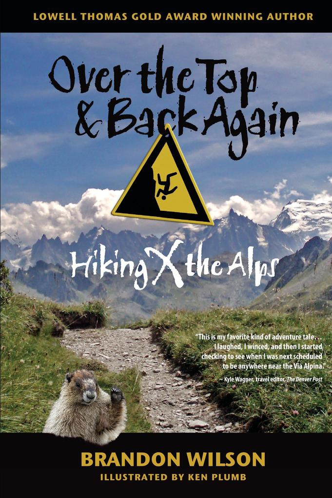 Over the Top & Back Again: Hiking X the Alps als Buch (gebunden)