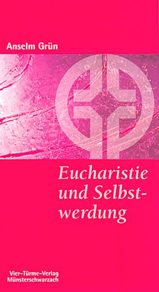 Eucharistie und Selbstwerdung als Buch (kartoniert)