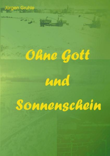 Ohne Gott und Sonnenschein als Buch (kartoniert)