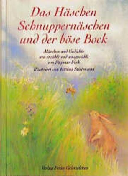 Das Häschen Schnuppernäschen und der böse Bock als Buch (gebunden)