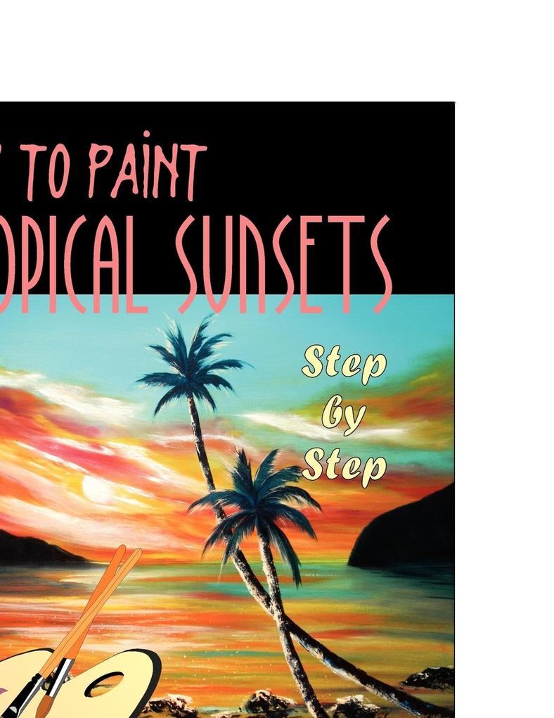 How to Paint Tropical Sunsets als Taschenbuch