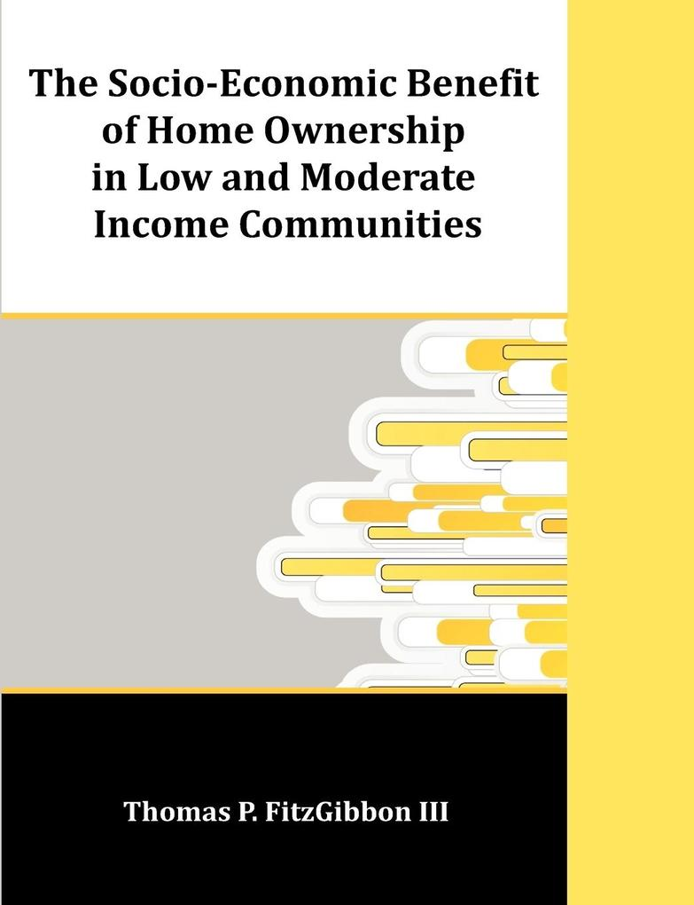 The Socio-Economic Benefit of Home Ownership in Low and Moderate Income Communities als Taschenbuch