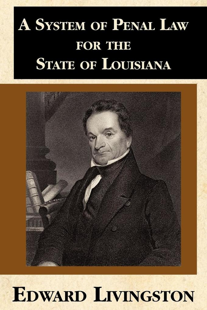 A System of Penal Law for the State of Louisiana als Buch (kartoniert)
