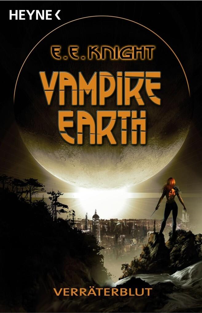 Vampire Earth 5 - Verräterblut als eBook epub