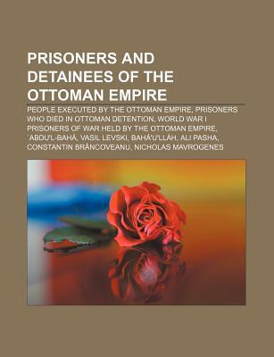 Prisoners and detainees of the Ottoman Empire als Taschenbuch