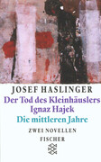 Der Tod des Kleinhäuslers Ignaz Hajek. Die mittleren Jahre
