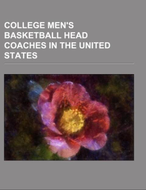 College men's basketball head coaches in the United States als Taschenbuch