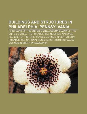 Buildings and structures in Philadelphia, Pennsylvania als Taschenbuch