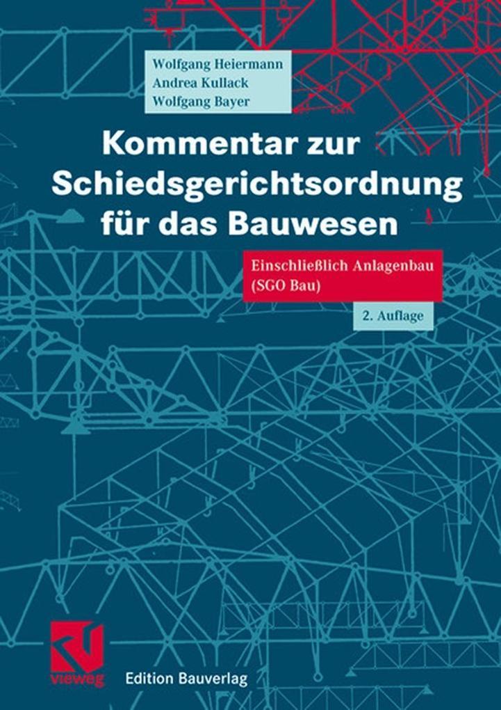 Kommentar zur Schiedsgerichtsordnung für das Bauwesen als Buch (gebunden)