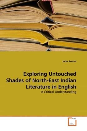 Exploring Untouched Shades of North-East Indian Literature in English als Buch (gebunden)