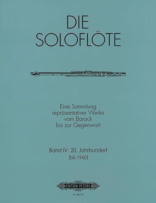 Die Soloflöte, Band 4: 20. Jahrhundert (bis 1960) -Eine Sammlung repräsentativer Werke vom Barock bi als Blätter und Karten