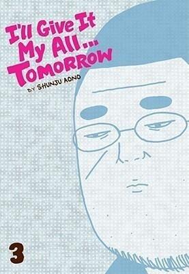 I'll Give It My All... Tomorrow, Volume 3 als Taschenbuch