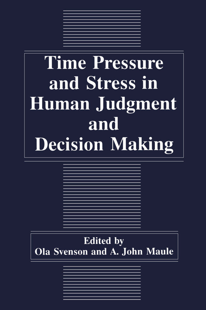 Time Pressure and Stress in Human Judgment and Decision Making als Buch (gebunden)