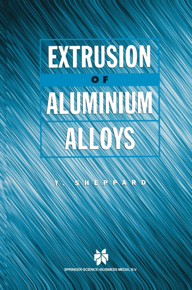 Extrusion of Aluminium Alloys als Buch (gebunden)