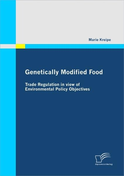 Genetically Modified Food: Trade Regulation in view of Environmental Policy Objectives als Buch (kartoniert)