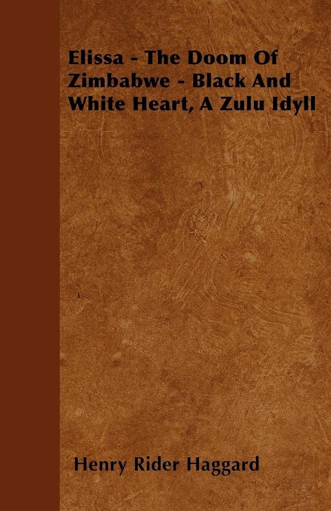 Elissa - The Doom Of Zimbabwe - Black And White Heart, A Zulu Idyll als Taschenbuch