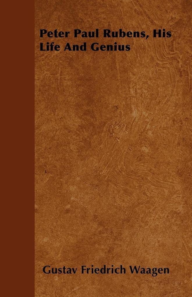 Peter Paul Rubens, His Life And Genius als Taschenbuch
