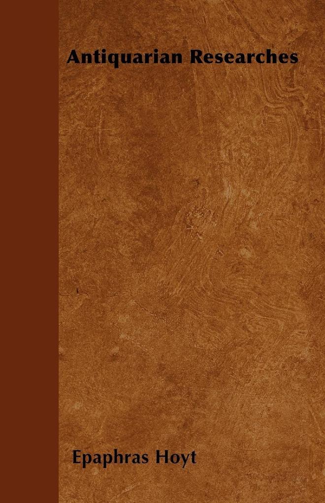 Antiquarian Researches als Taschenbuch