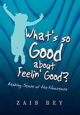 What's so Good about Feelin' Good? als Buch (gebunden)