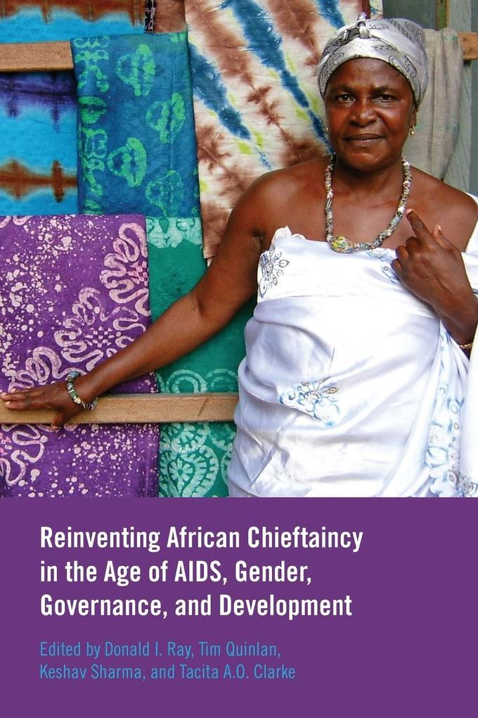 Reinventing African Chieftaincy in the Age of AIDS, Gender, Governance, and Development (New) als Taschenbuch