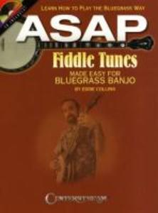 ASAP Fiddle Tunes Made Easy for Bluegrass Banjo: Learn How to Play the Bluegrass Way als Buch (gebunden)