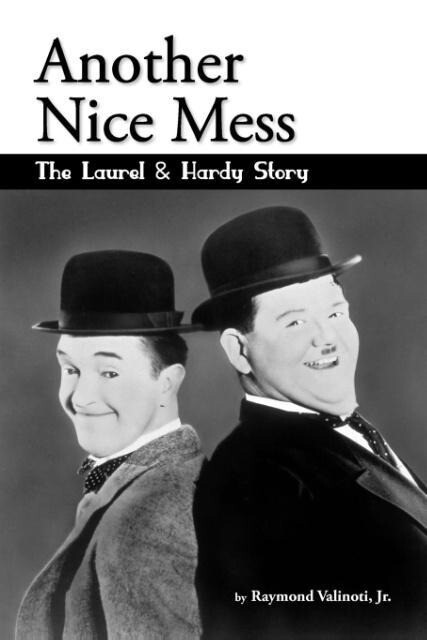 Another Nice Mess - The Laurel & Hardy Story als Taschenbuch
