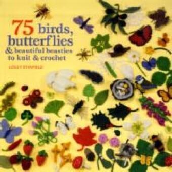 75 Birds, Butterflies & Beautiful Beasties to Knit & Crochet als Taschenbuch