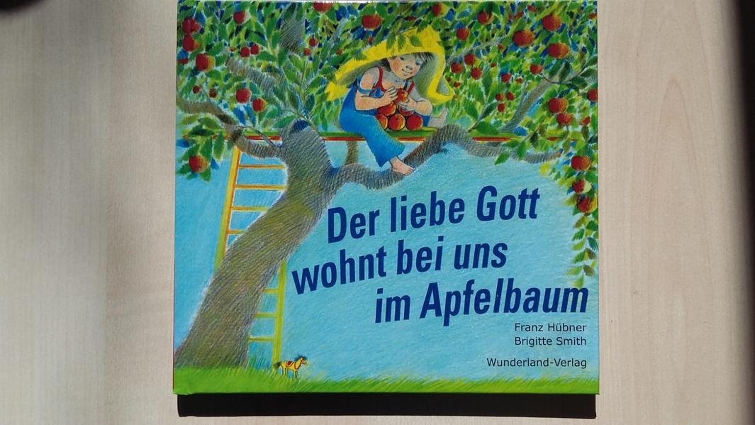 Der liebe Gott wohnt bei uns im Apfelbaum als Buch (gebunden)