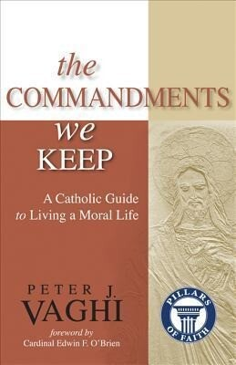 The Commandments We Keep: A Catholic Guide to Living a Moral Life als Taschenbuch
