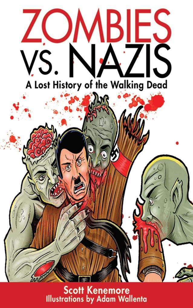 Zombies vs. Nazis: A Lost History of the Walking Dead als Taschenbuch
