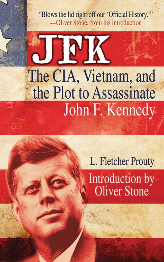 JFK: The CIA, Vietnam, and the Plot to Assassinate John F. Kennedy als Taschenbuch