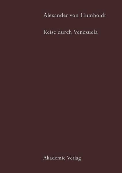 Alexander von Humboldt. Reise durch Venezuela als Buch (gebunden)