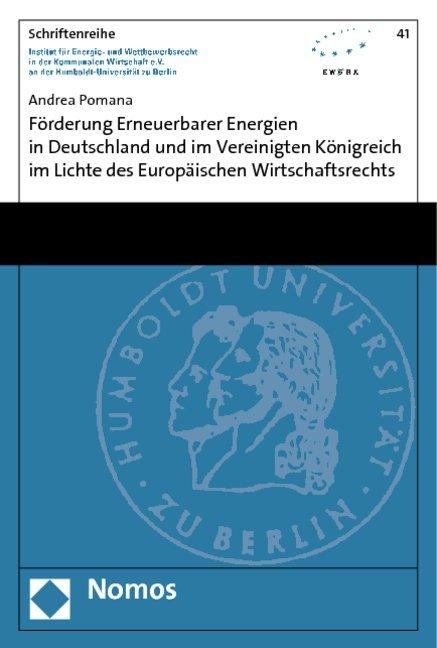Förderung Erneuerbarer Energien in Deutschland und im Vereinigten Königreich im Lichte des Europäischen Wirtschaftsrechts als Buch (kartoniert)