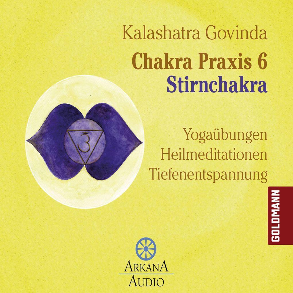 Chakra Praxis 6 - Stirnchakra als Hörbuch Download
