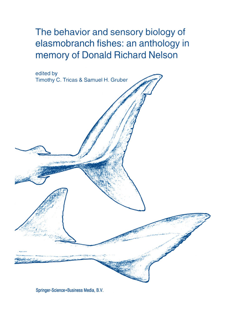 The behavior and sensory biology of elasmobranch fishes: an anthology in memory of Donald Richard Nelson als Buch (kartoniert)