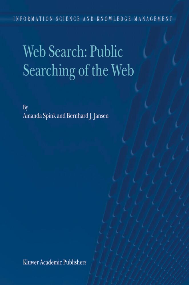 Web Search: Public Searching of the Web als Buch (kartoniert)